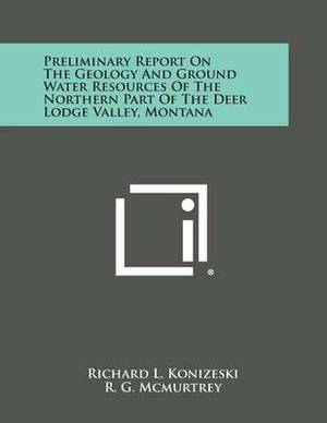 Preliminary Report on the Geology and Ground Water Resources of the Northern Part of the Deer Lodge Valley, Montana