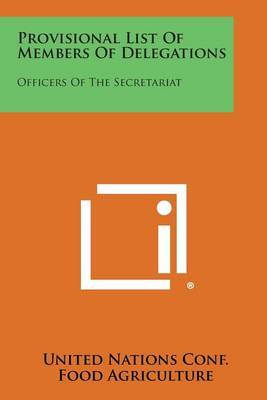 Provisional List of Members of Delegations: Officers of the Secretariat