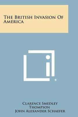 The British Invasion of America