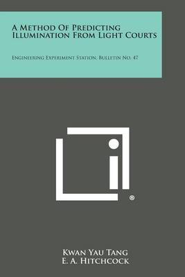 A Method of Predicting Illumination from Light Courts: Engineering Experiment Station, Bulletin No. 47