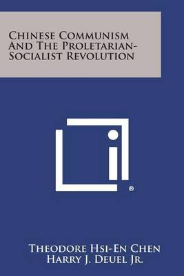 Chinese Communism and the Proletarian-Socialist Revolution