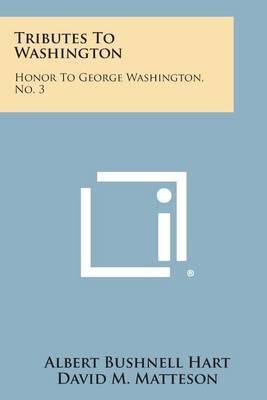 Tributes to Washington: Honor to George Washington, No. 3
