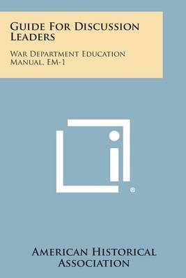 Guide for Discussion Leaders: War Department Education Manual, Em-1