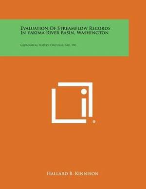 Evaluation of Streamflow Records in Yakima River Basin, Washington: Geological Survey Circular, No. 180