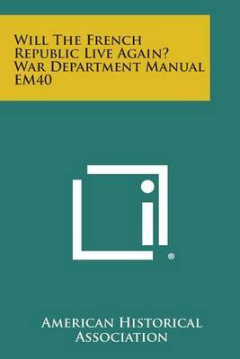 Will the French Republic Live Again? War Department Manual Em40