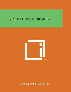 Starrett Dial Indicators