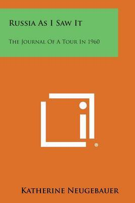 Russia as I Saw It: The Journal of a Tour in 1960