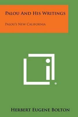 Palou and His Writings: Palou's New California