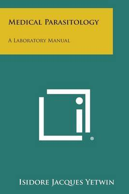 Medical Parasitology: A Laboratory Manual