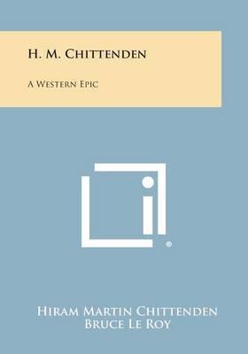 H. M. Chittenden: A Western Epic