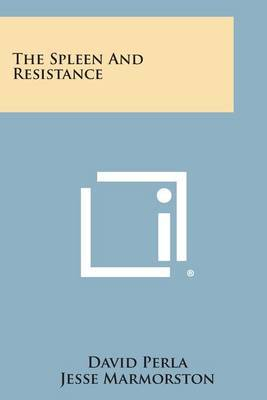 The Spleen and Resistance