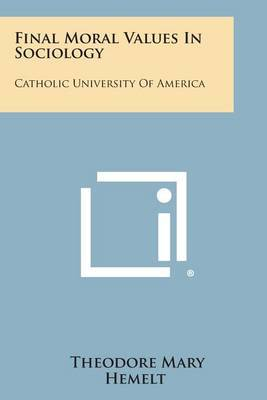 Final Moral Values in Sociology: Catholic University of America
