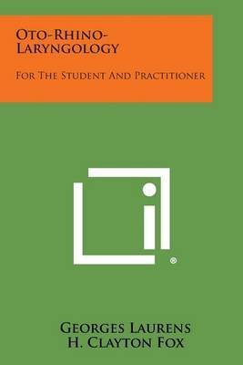 Oto-Rhino-Laryngology: For the Student and Practitioner