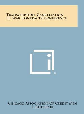 Transcription, Cancellation of War Contracts Conference