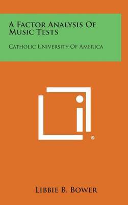 A Factor Analysis of Music Tests: Catholic University of America