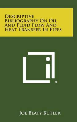 Descriptive Bibliography on Oil and Fluid Flow and Heat Transfer in Pipes
