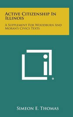 Active Citizenship in Illinois: A Supplement for Woodburn and Moran's Civics Texts