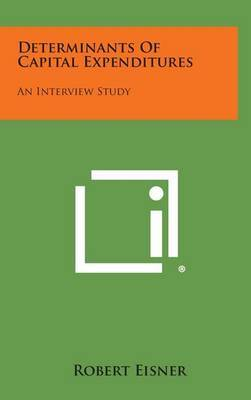 Determinants of Capital Expenditures: An Interview Study