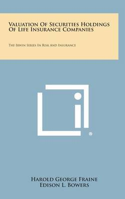 Valuation of Securities Holdings of Life Insurance Companies: The Irwin Series in Risk and Insurance