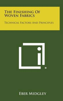 The Finishing of Woven Fabrics: Technical Factors and Principles