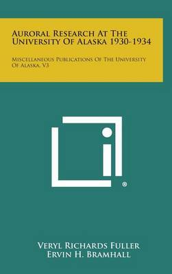 Auroral Research at the University of Alaska 1930-1934: Miscellaneous Publications of the University of Alaska, V3