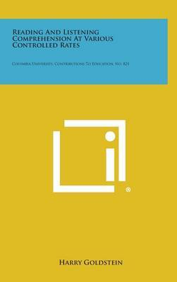 Reading and Listening Comprehension at Various Controlled Rates: Columbia University, Contributions to Education, No. 821