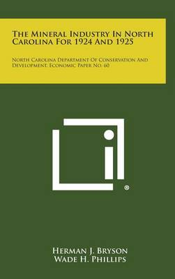 The Mineral Industry in North Carolina for 1924 and 1925: North Carolina Department of Conservation and Development, Economic Paper No. 60