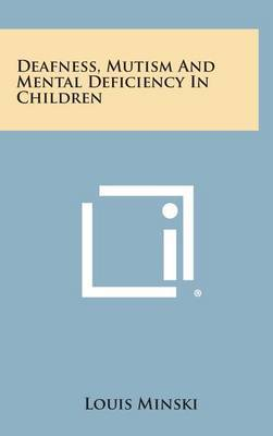 Deafness, Mutism and Mental Deficiency in Children