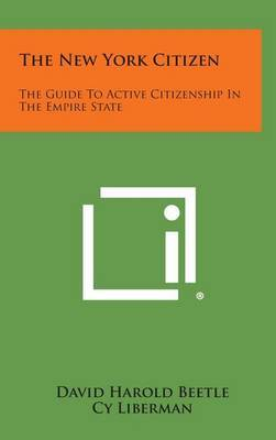 The New York Citizen: The Guide to Active Citizenship in the Empire State