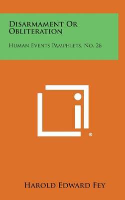Disarmament or Obliteration: Human Events Pamphlets, No. 26