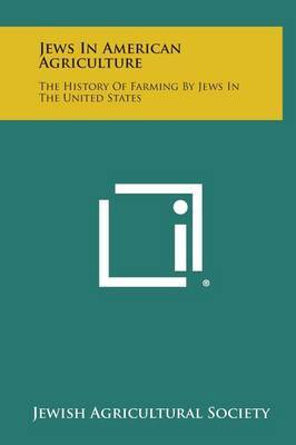 Jews in American Agriculture: The History of Farming by Jews in the United States