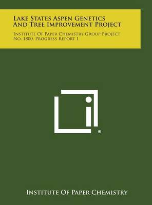 Lake States Aspen Genetics and Tree Improvement Project: Institute of Paper Chemistry Group Project No. 1800, Progress Report 1