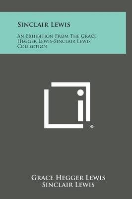 Sinclair Lewis: An Exhibition from the Grace Hegger Lewis-Sinclair Lewis Collection