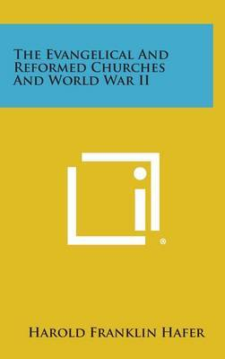 The Evangelical and Reformed Churches and World War II