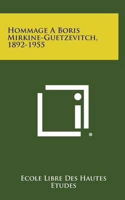 Hommage a Boris Mirkine-Guetzevitch, 1892-1955
