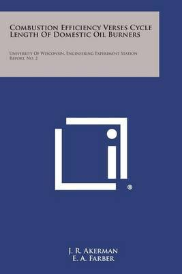 Combustion Efficiency Verses Cycle Length of Domestic Oil Burners: University of Wisconsin, Engineering Experiment Station Report, No. 2