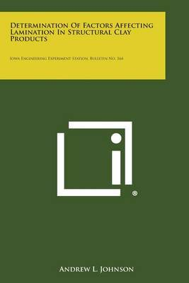 Determination of Factors Affecting Lamination in Structural Clay Products: Iowa Engineering Experiment Station, Bulletin No. 164