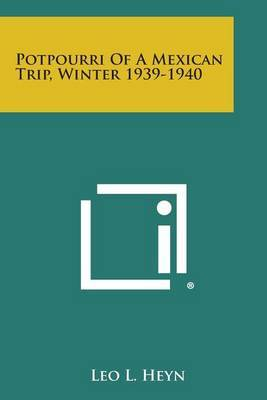 Potpourri of a Mexican Trip, Winter 1939-1940