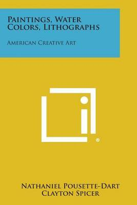 Paintings, Water Colors, Lithographs: American Creative Art