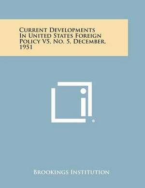 Current Developments in United States Foreign Policy V5, No. 5, December, 1951