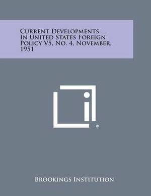 Current Developments in United States Foreign Policy V5, No. 4, November, 1951
