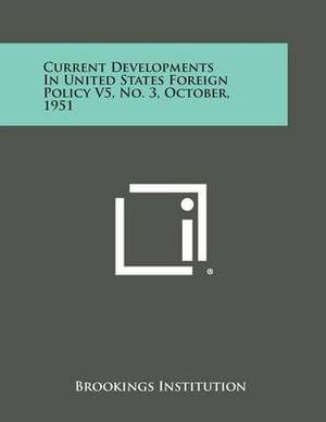 Current Developments in United States Foreign Policy V5, No. 3, October, 1951