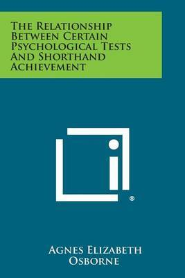 The Relationship Between Certain Psychological Tests and Shorthand Achievement