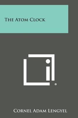 The Atom Clock