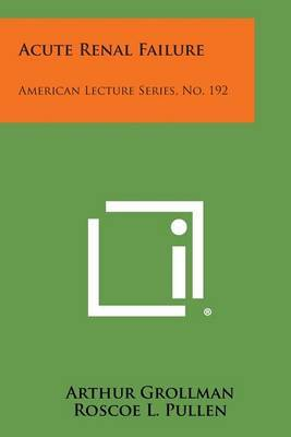 Acute Renal Failure: American Lecture Series, No. 192