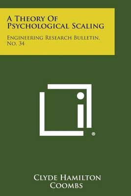 A Theory of Psychological Scaling: Engineering Research Bulletin, No. 34