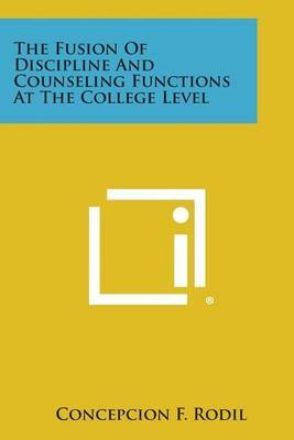 The Fusion of Discipline and Counseling Functions at the College Level