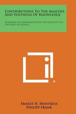 Contributions to the Analysis and Synthesis of Knowledge: Published in Cooperation with the Institute for the Unity of Science