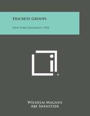 Discrete Groups: New York University, 1952