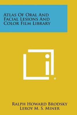 Atlas of Oral and Facial Lesions and Color Film Library